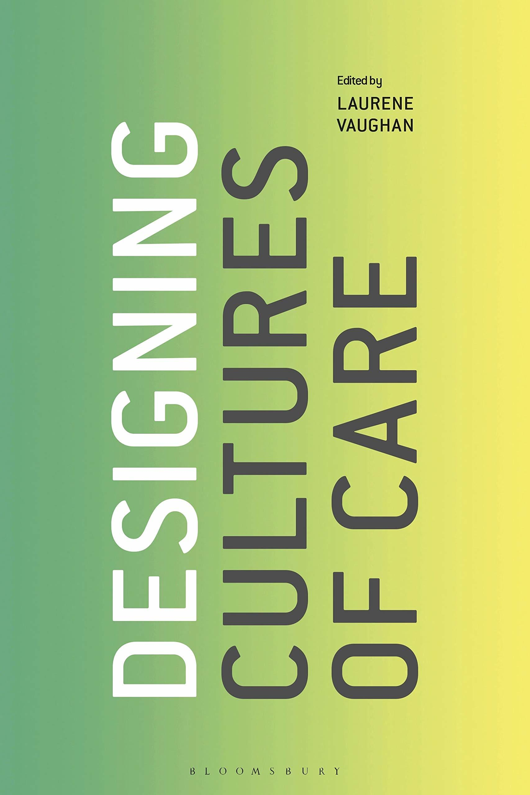 book cover Designing Cultures of Care