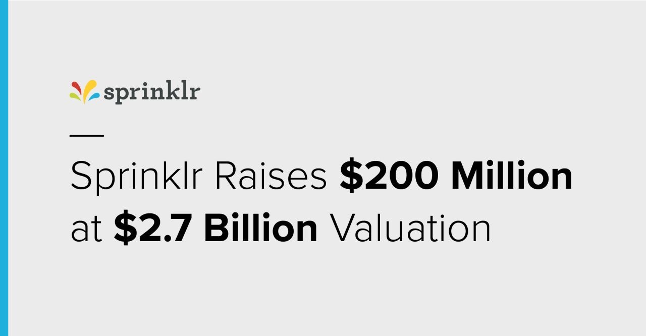 Sprinklr Raises $200 Million at $2.7 Billion Valuation