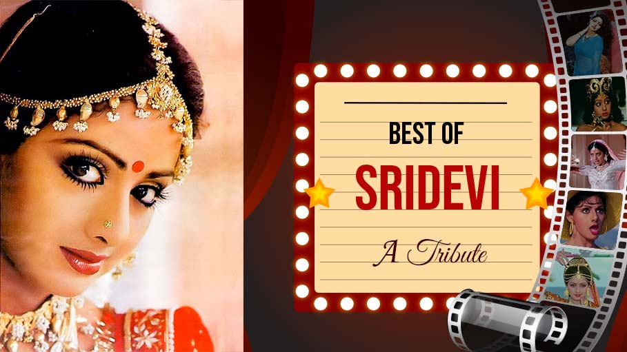 Sridevi Songs That are Your All Time Favorites - A Tribute to the Legendary Bollywood Actress
