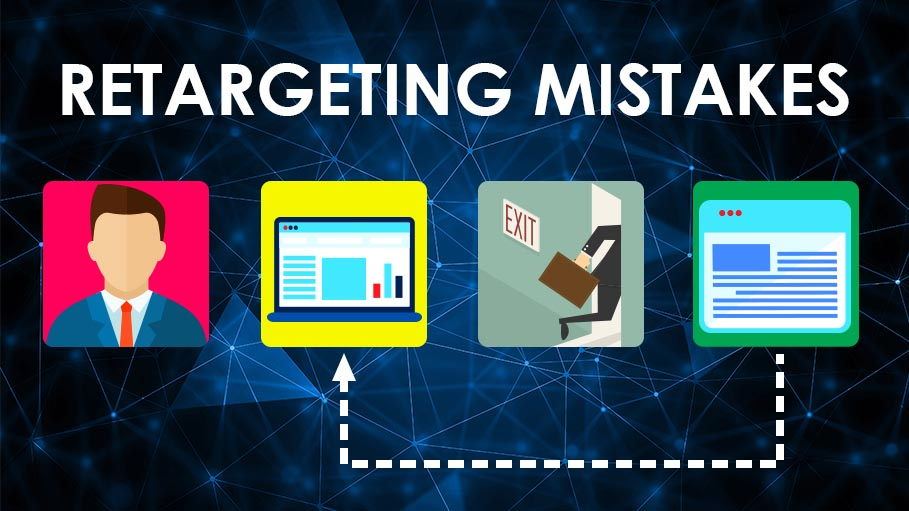 Retargeting Mistakes to be Careful about