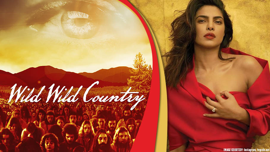 Netflix Featured Documentary 'Wild Wild Country' to be Recreated by Priyanka Chopra