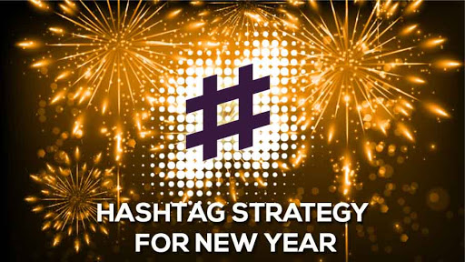Hashtag Strategy for New Year – What You Really Need to Know