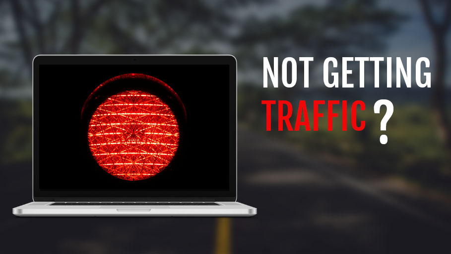 Why You are Not Getting Traffic and How You Can Fix the Errors