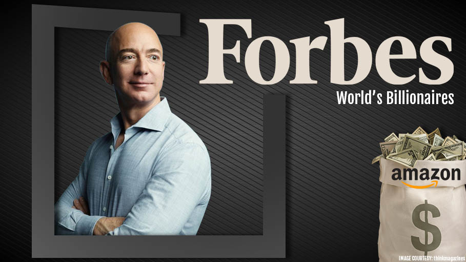Forbes World's Billionaires List - Amazon Founder Jeff Bezos Tops Followed by Bill Gates while Donald Trump Slides Down