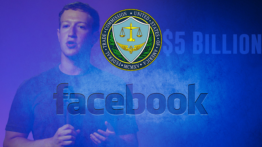 FTC to Fine Facebook $5 Billion for Privacy Mishaps