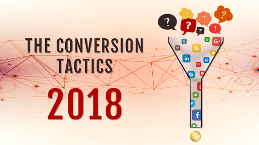 The Conversion Tactics which You Must Use in 2018