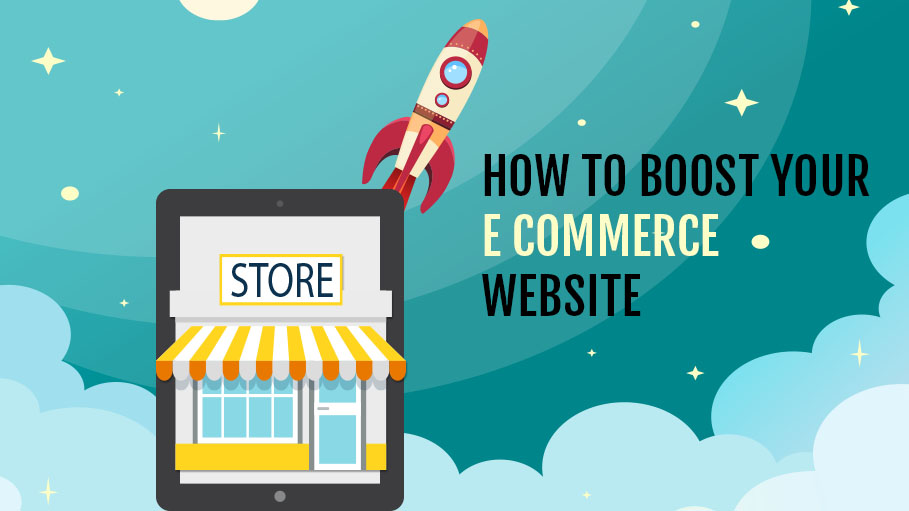 Top 9 Ways You Can Boost for Your E Commerce Website