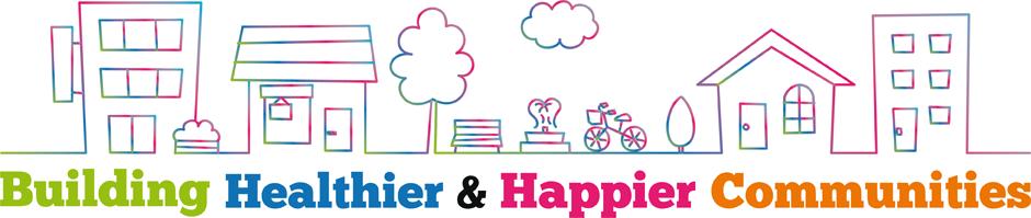 Building Healthier & Happier Communities