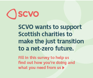 SCVO wants to support Scottish charities to make the just transition to a net-zero future. Fill in this survey to help us find out how you're doing and what you need from us.
