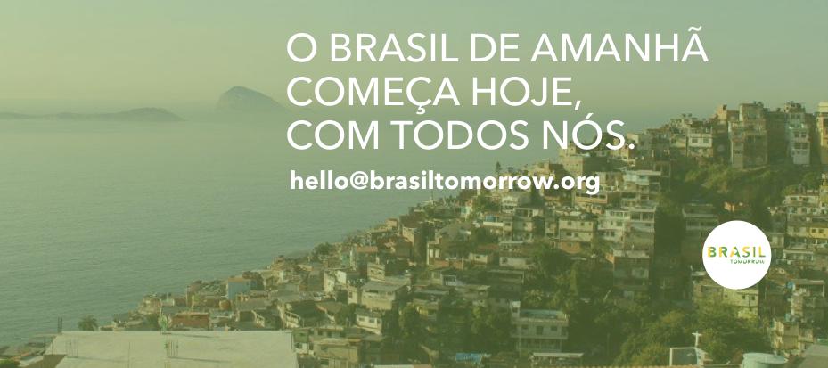 O Brasil de Amanhã começa hoje e com todos nós!