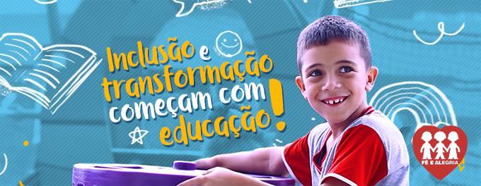 Inclusão e Transformação começam com Educação!