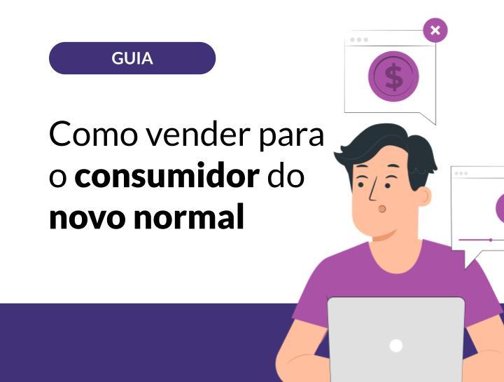 Como vender para o consumidor do novo normal