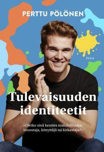 Kirjan kansi: Tulevaisuuden identiteetit.