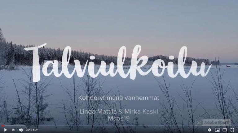 Talvimaisema ja teksti Talviulkoilu, kohderyhmänä vanhemmat. Linda Mattila ja Mirka Kaski