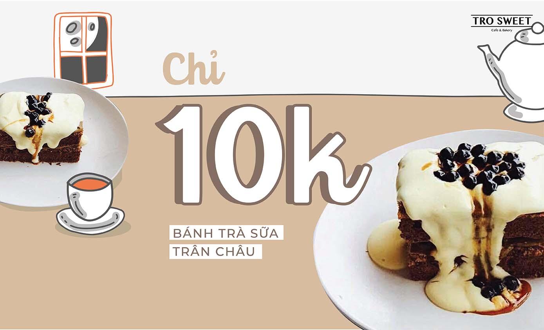 Bánh trà sữa trân châu chỉ với 10K