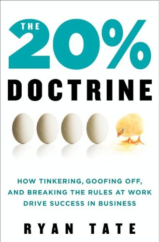 Book cover for The 20% Doctrine: How Tinkering, Goofing Off, and Breaking the Rules at Work Drive Success in Business