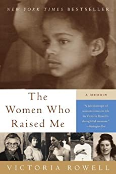 Book cover for The Women Who Raised Me: A Memoir