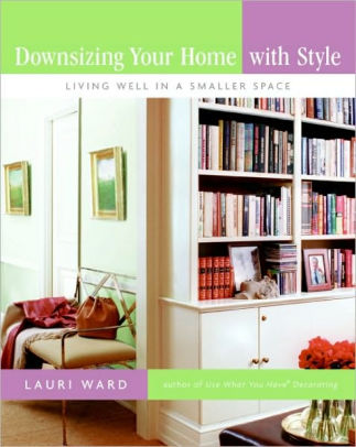 Book cover for Downsizing Your Home with Style: Living Well In a Smaller Space