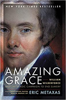 Book cover for Amazing Grace: William Wilberforce and the Heroic Campaign to End Slavery