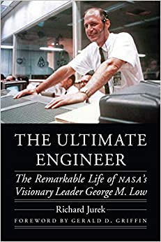 Book cover for The Ultimate Engineer: The Remarkable Life of NASA's Visionary Leader George M. Low (Outward Odyssey: A People's History of Spaceflight)