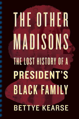 Book cover for The Other Madisons: The Lost History of a President's Black Family
