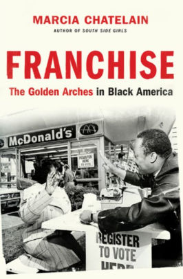 Book cover for Franchise: The Golden Arches in Black America