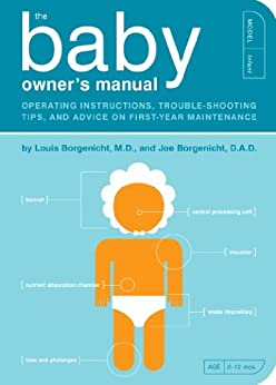 Book cover for The Baby Owner's Manual: Operating Instructions, Trouble-Shooting Tips, and Advice on First-Year Maintenance