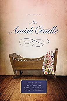 Book cover for An Amish Cradle: In His Father's Arms, A Son for Always, A Heart Full of Love, An Unexpected Blessing