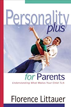 Book cover for Personality Plus for Parents: Understanding What Makes Your Child Tick