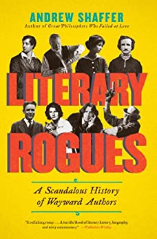 Book cover for Literary Rogues: A Scandalous History of Wayward Authors