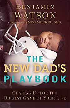 Book cover for The New Dad's Playbook: Gearing Up for the Biggest Game of Your Life