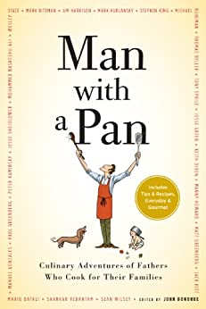 Book cover for Man with a Pan: Culinary Adventures of Fathers Who Cook for Their Families