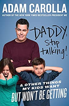 Book cover for Daddy, Stop Talking!: And Other Things My Kids Want But Won't Be Getting