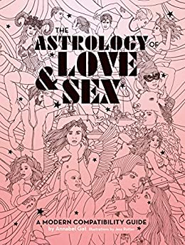 Book cover for The Astrology of Love & Sex: A Modern Compatibility Guide