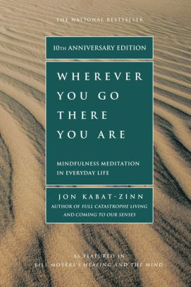 Book cover for Wherever You Go, There You Are: Mindfulness Meditation In Everyday Life