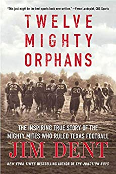 Book cover for Twelve Mighty Orphans: The Inspiring True Story of the Mighty Mites Who Ruled Texas Football