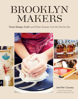 Book cover for Brooklyn Makers: Food, Design, Craft, and Other Scenes from the Tactile Life