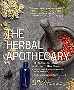 Book cover for The Herbal Apothecary: 100 Medicinal Herbs and How to Use Them