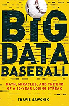 Book cover for Big Data Baseball: Math, Miracles, and the End of a 20-Year Losing Streak