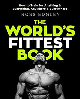 Book cover for The World's Fittest Book: The Sunday Times Bestseller from the Strongman Swimmer