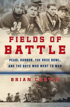 Book cover for Fields of Battle: Pearl Harbor, the Rose Bowl, and the Boys Who Went to War