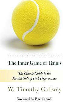 Book cover for The Inner Game of Tennis: The Classic Guide to the Mental Side of Peak Performance