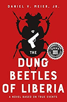 Book cover for The Dung Beetles of Liberia: a novel based on true events