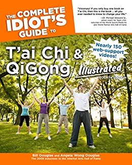 Book cover for The Complete Idiot's Guide to T'ai Chi & QiGong Illustrated, Fourth Edition