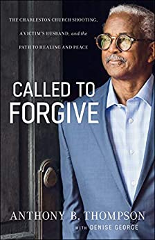 Book cover for Called to Forgive: The Charleston Church Shooting, a Victim's Husband, and the Path to Healing and Peace