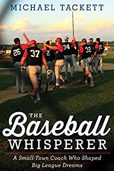 Book cover for The Baseball Whisperer: A Small-Town Coach Who Shaped Big League Dreams