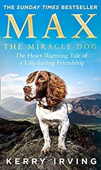 Book cover for Max the Miracle Dog: The Heart-warming Tale of a Life-saving Friendship