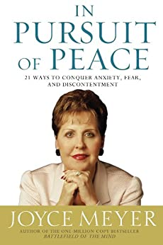 Book cover for In Pursuit of Peace: 21 Ways to Conquer Anxiety, Fear, and Discontentment