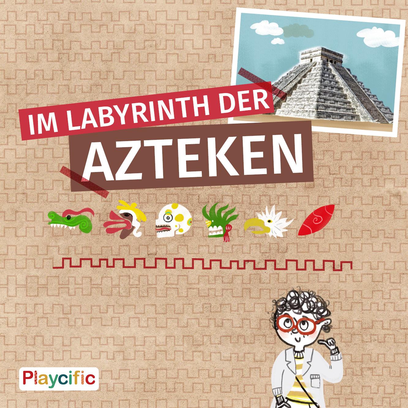 Im Labyrinth der Azteken