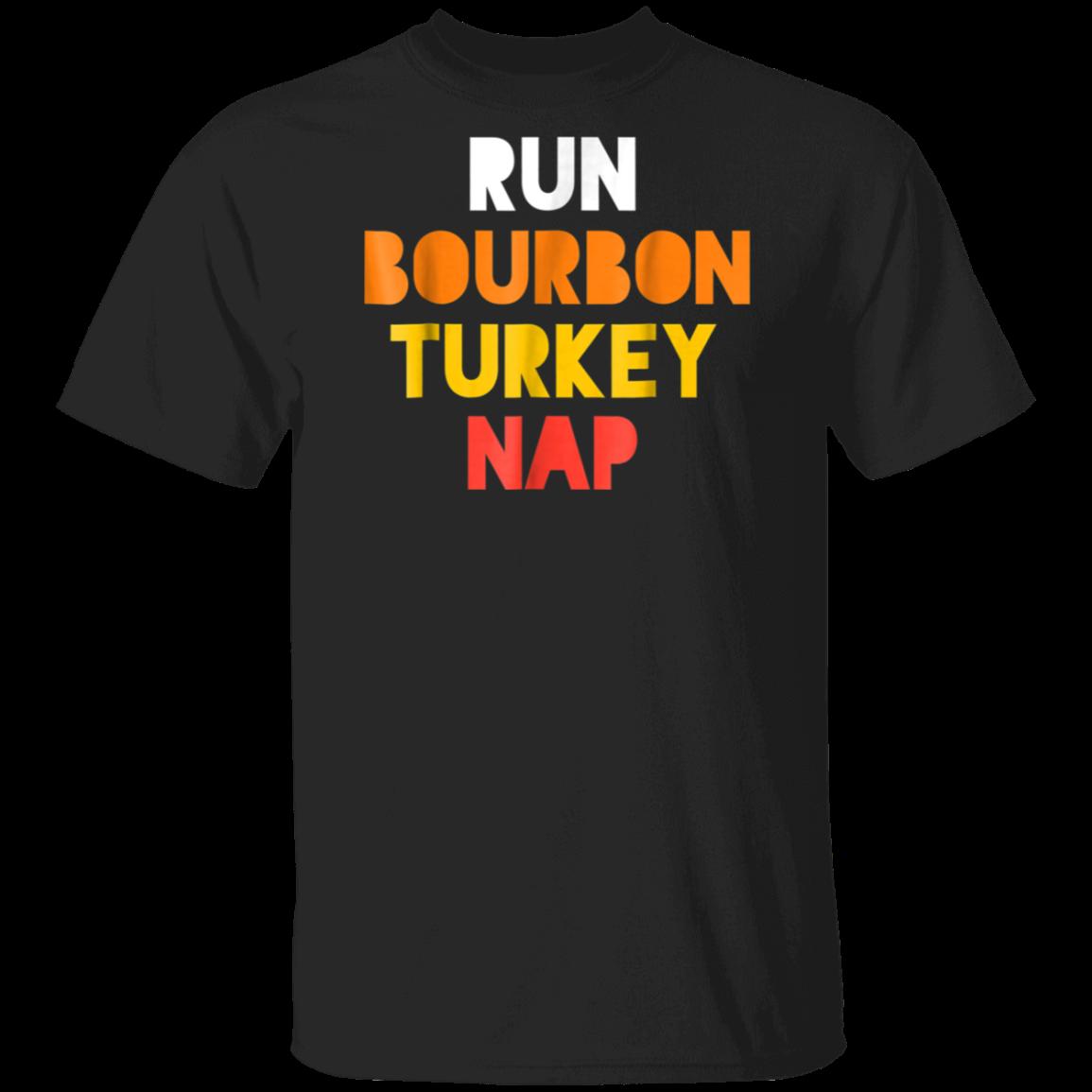 Thankgiving Bourbon Tshirt – Run Bourbon Turkey Nap